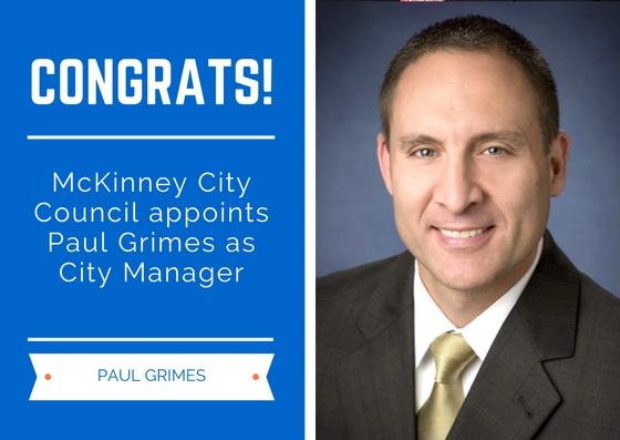 Congrats Paul! McKinney City Council Appoints Paul Grimes as City Manager   City of McKinney, TX