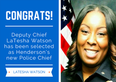 Deputy Chief LaTesha Watson has been selected as Henderson's new Police Chief