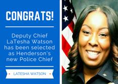 Deputy Chief LaTesha Watson has been selected as Henderson's new Police Chief