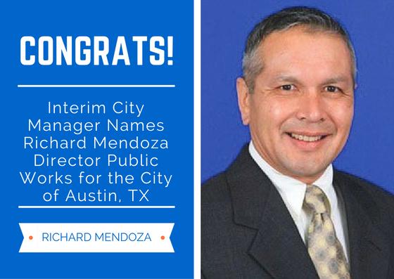Interim City Manager names Richard Mendoza Director of Austin Public Works   AustinTexas.gov